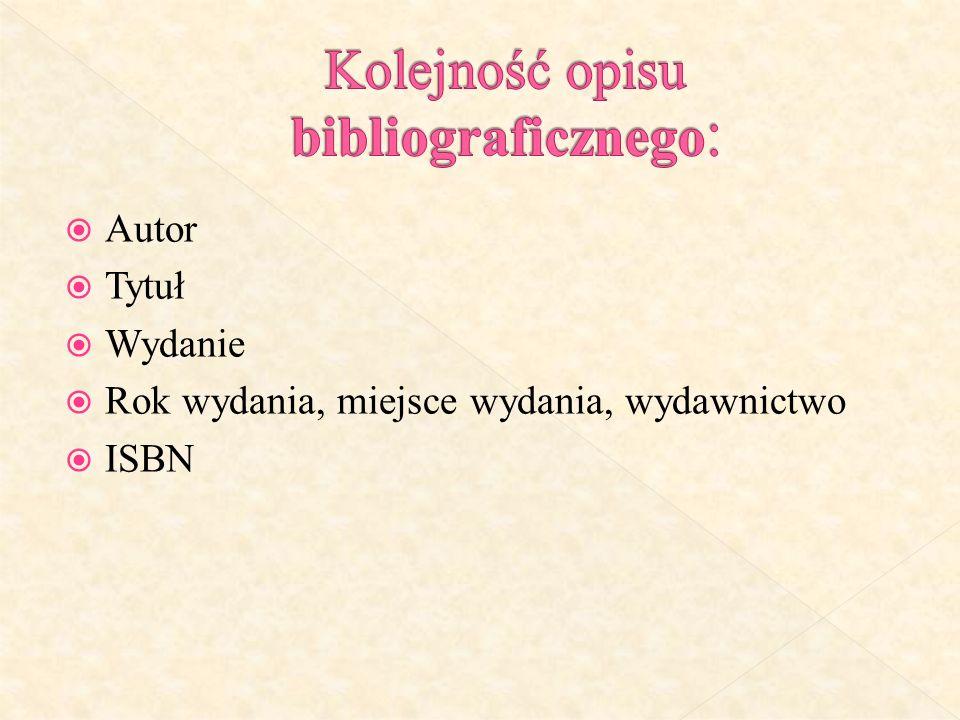 Autor Tytuł Wydanie Rok wydania, miejsce wydania, wydawnictwo ISBN