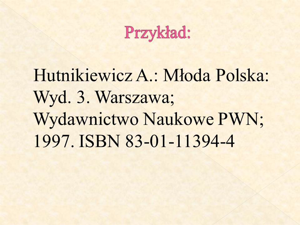Hutnikiewicz A.: Młoda Polska: Wyd. 3. Warszawa; Wydawnictwo Naukowe PWN; 1997. ISBN 83-01-11394-4