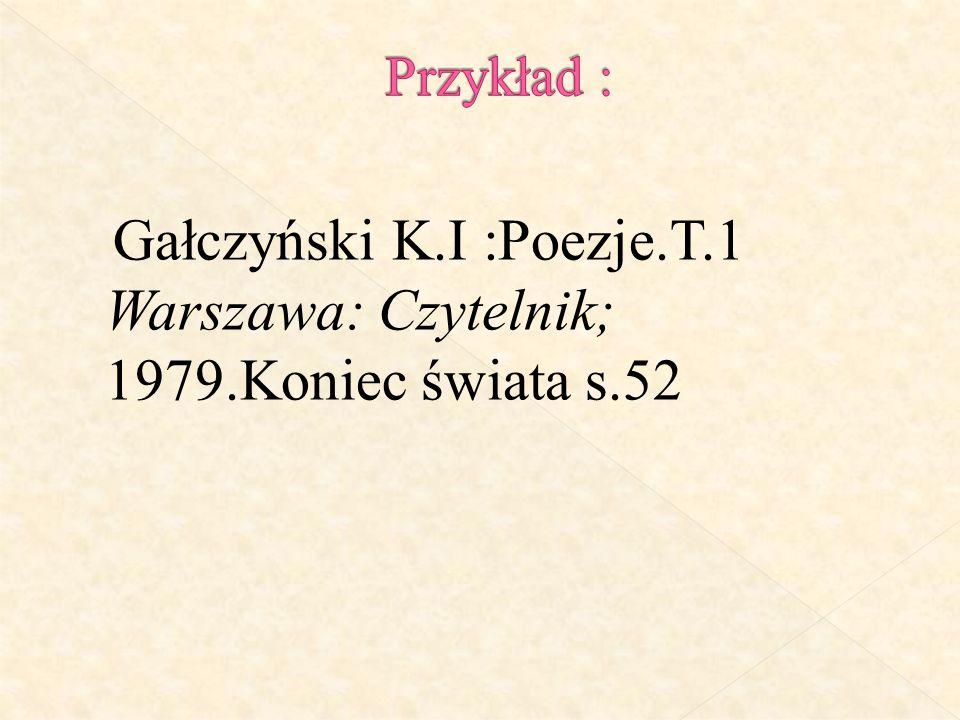 Gałczyński K.I :Poezje.T.1 Warszawa: Czytelnik; 1979.Koniec świata s.52