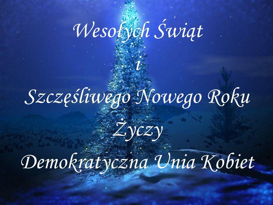 Wesołych Świąt i Szczęśliwego Nowego Roku Życzy Demokratyczna Unia Kobiet