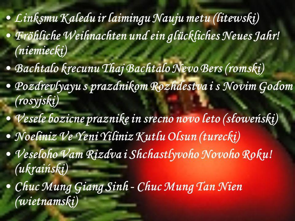 Linksmu Kaledu ir laimingu Nauju metu (litewski) Fröhliche Weihnachten und ein glückliches Neues Jahr! (niemiecki) Bachtalo krecunu Thaj Bachtalo Nevo