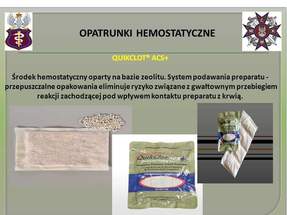 OPATRUNKI HEMOSTATYCZNE QUIKCLOT® ACS+ Środek hemostatyczny oparty na bazie zeolitu. System podawania preparatu - przepuszczalne opakowania eliminuje