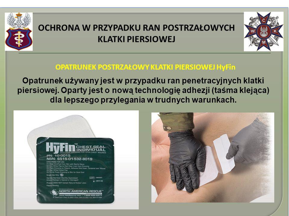 OCHRONA W PRZYPADKU RAN POSTRZAŁOWYCH KLATKI PIERSIOWEJ OPATRUNEK POSTRZAŁOWY KLATKI PIERSIOWEJ HyFin Opatrunek używany jest w przypadku ran penetracy