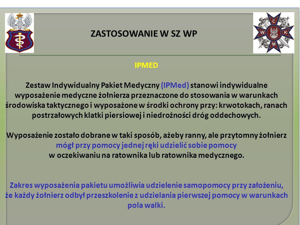 IPMED Zestaw Indywidualny Pakiet Medyczny (IPMed) stanowi indywidualne wyposażenie medyczne żołnierza przeznaczone do stosowania w warunkach środowisk