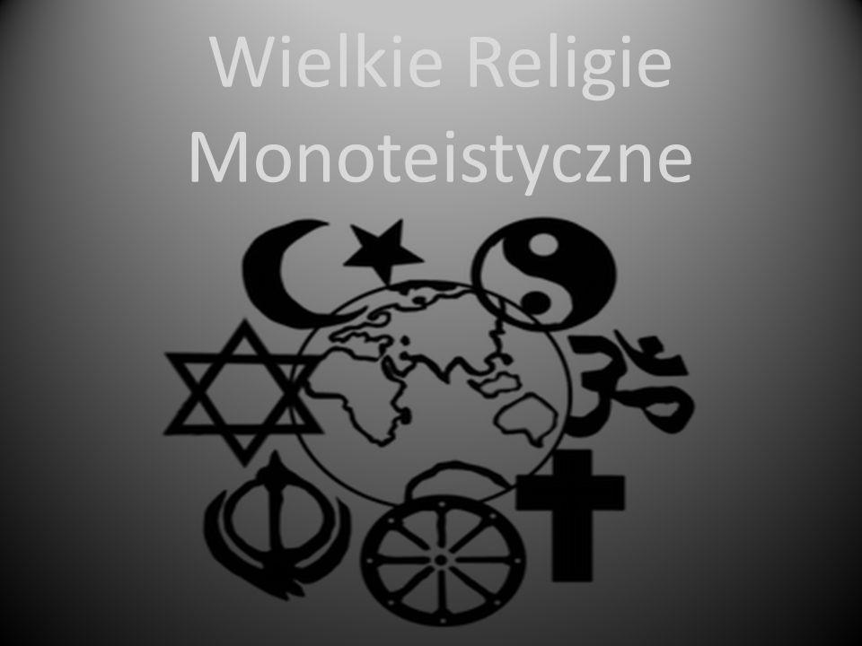 Wielkie Religie Monoteistyczne