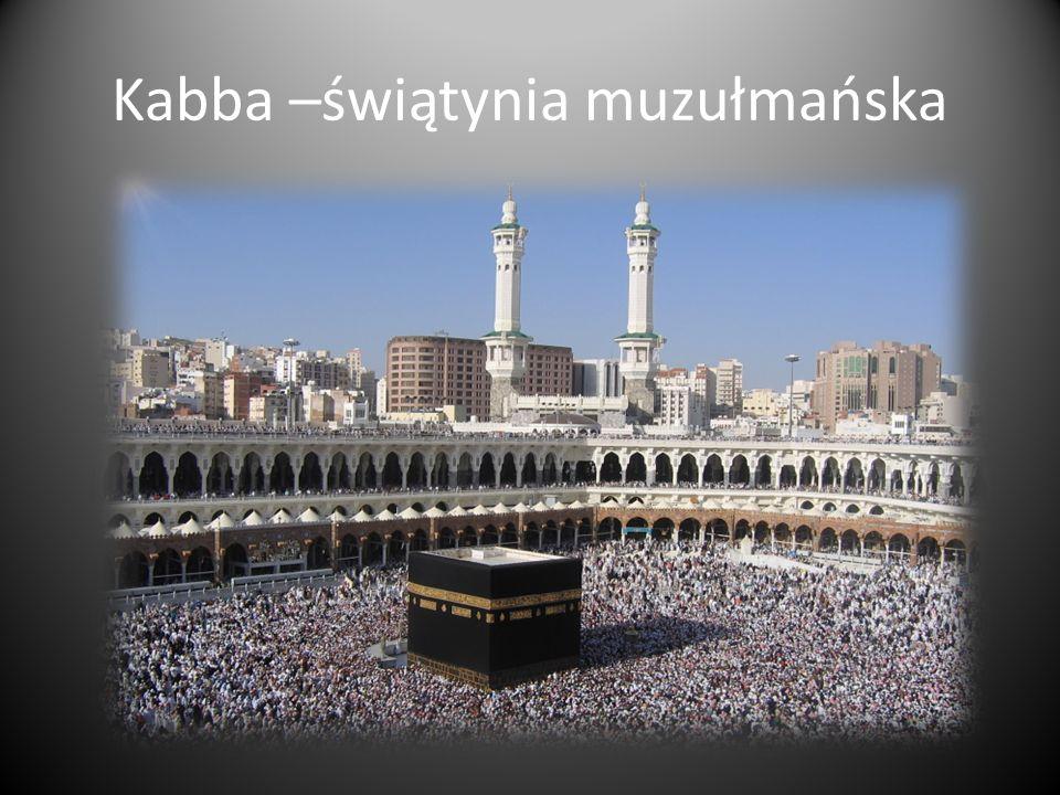 Kabba –świątynia muzułmańska