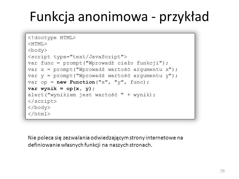 Funkcja anonimowa - przykład 36 var func = prompt(