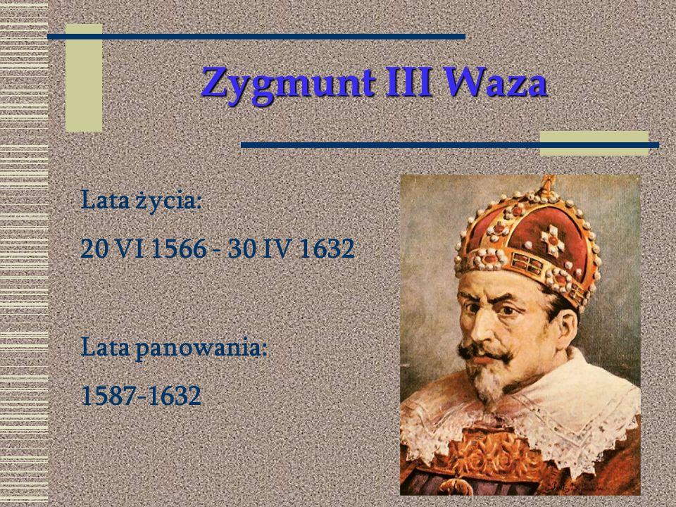 Zygmunt III Waza ważne daty 1596-przeniesienie stolicy z Krakowa do Warszawy, dymitriady 1609-1619-wojna z Rosją o tron moskiewski 1620-1621-wojna z Turcją 1626-1629-wojna ze Szwecją o ujście Wisły 1632-początek wojny z Rosją o Smoleńszczyznę