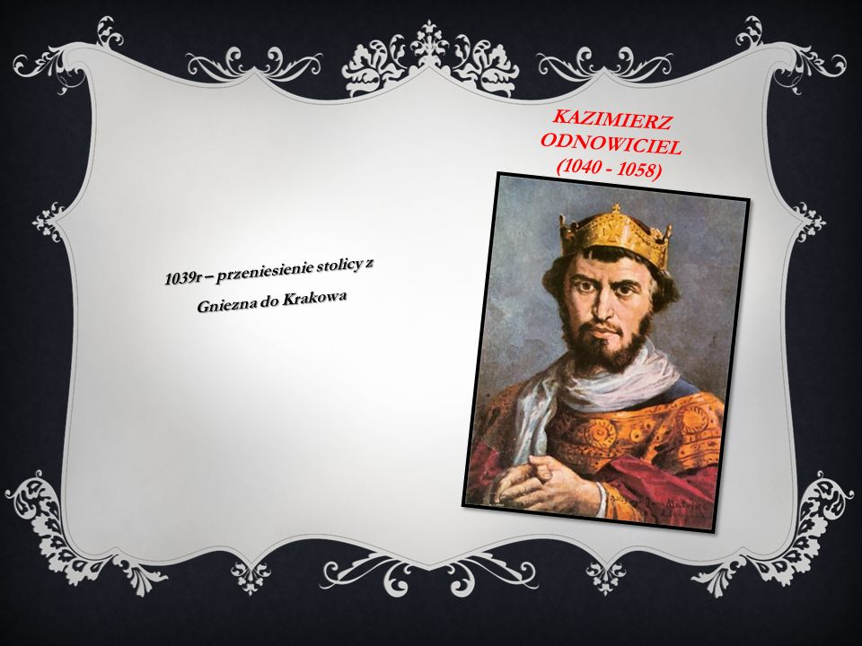 BOLESŁAW II ŚMIAŁY (1058 - 1079) 1076r – koronacja 1079r – ucieczka króla na wegry, konflikt z biskupem krakowskim Stanisławem