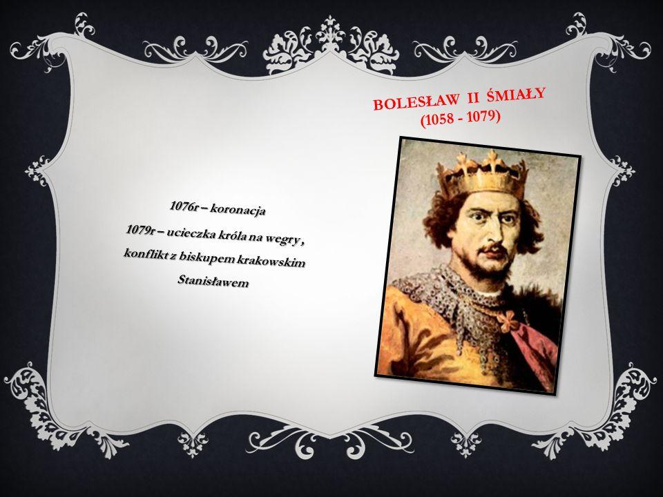 WŁADYSŁAW I HERMAN (1079 - 1102) 1079r – konflikt z bratem Zbigniewem