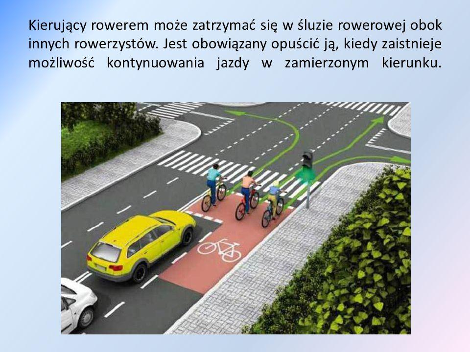 Kierujący rowerem może zatrzymać się w śluzie rowerowej obok innych rowerzystów. Jest obowiązany opuścić ją, kiedy zaistnieje możliwość kontynuowania