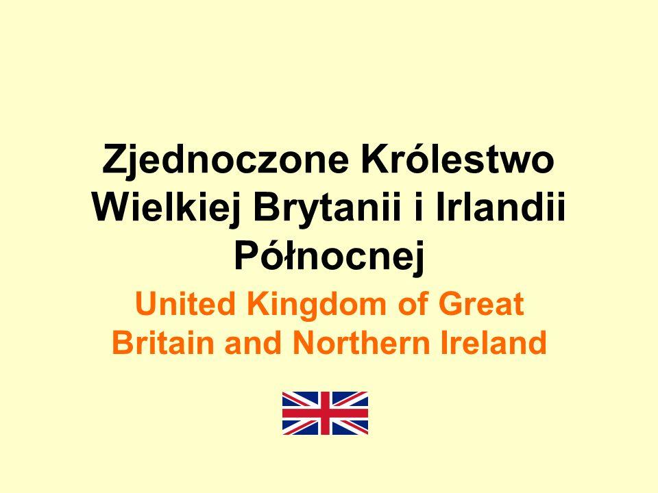 Zjednoczone Królestwo Wielkiej Brytanii i Irlandii Północnej United Kingdom of Great Britain and Northern Ireland