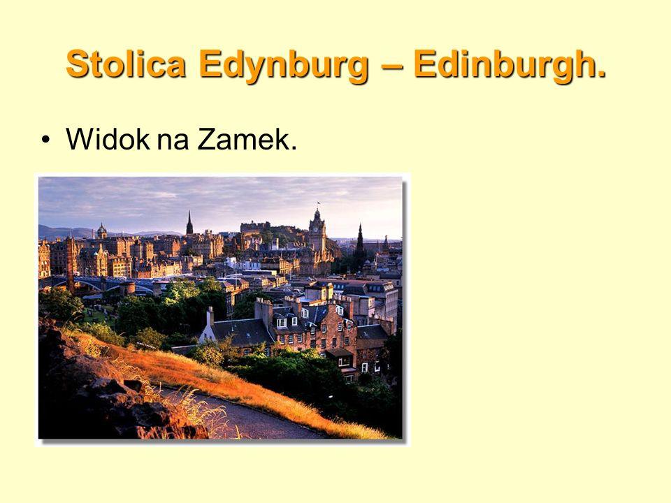 Stolica Edynburg – Edinburgh. Widok na Zamek.