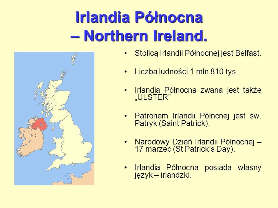 Irlandia Północna – Northern Ireland.Stolicą Irlandii Północnej jest Belfast.