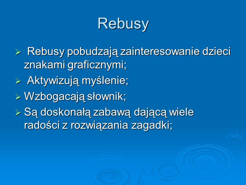 Rozwiązywanie rebusów przyczynia się do doskonalenia umiejętności analizy i syntezy wzrokowej, słuchowej oraz czytania ze zrozumieniem.