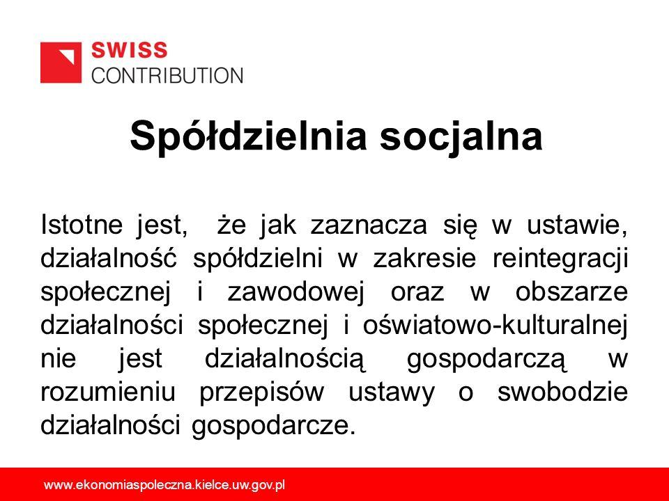 Istotne jest, że jak zaznacza się w ustawie, działalność spółdzielni w zakresie reintegracji społecznej i zawodowej oraz w obszarze działalności społe