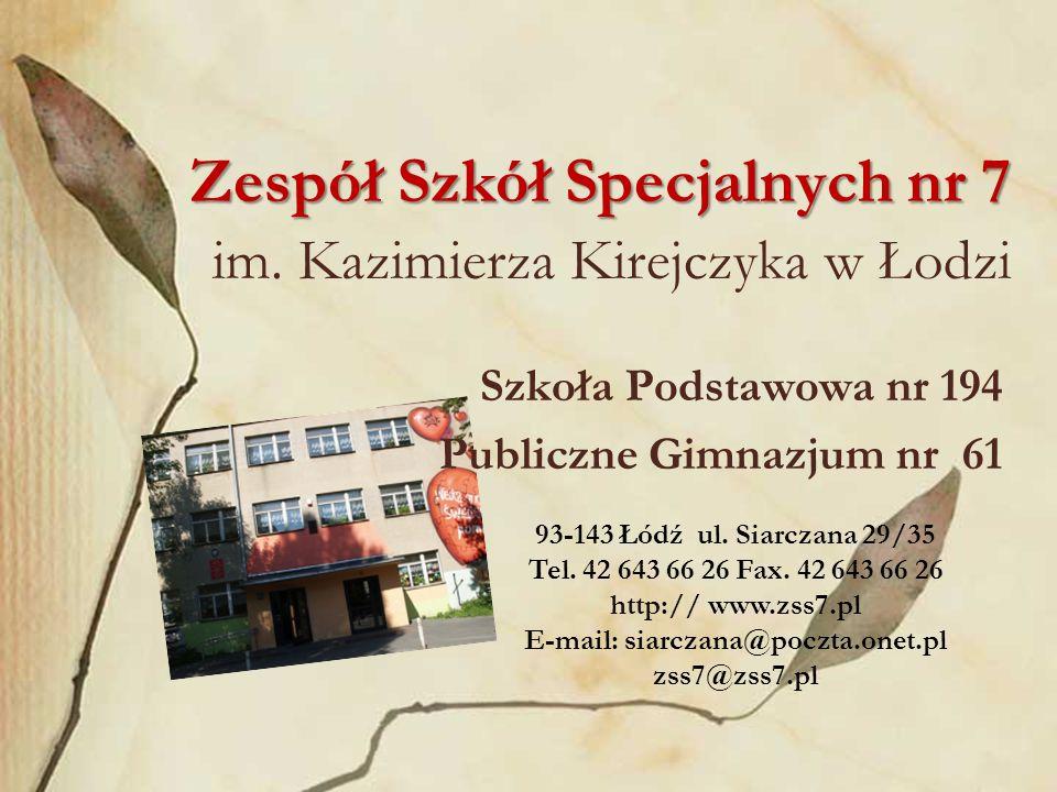 Zespół Szkół Specjalnych nr 7 Zespół Szkół Specjalnych nr 7 im.