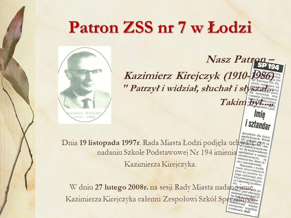 Posiadamy certyfikaty… Zespół Szkół Specjlanych nr 7 w Łodzi należy do: Łódzkiej Sieci Szkół i Przedszkoli Promujących Zdrowie, jesteśmy także członkami ogólnopolskiej akcji Szkoła Bez Przemocy .