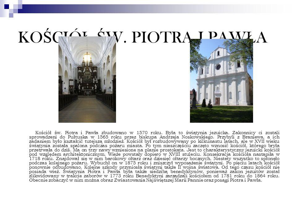 KO Ś CIÓ Ł Ś W. PIOTRA I PAW Ł A Kościół św. Piotra i Pawła zbudowano w 1570 roku. Była to świątynia jezuicka. Zakonnicy ci zostali sprowadzeni do Puł