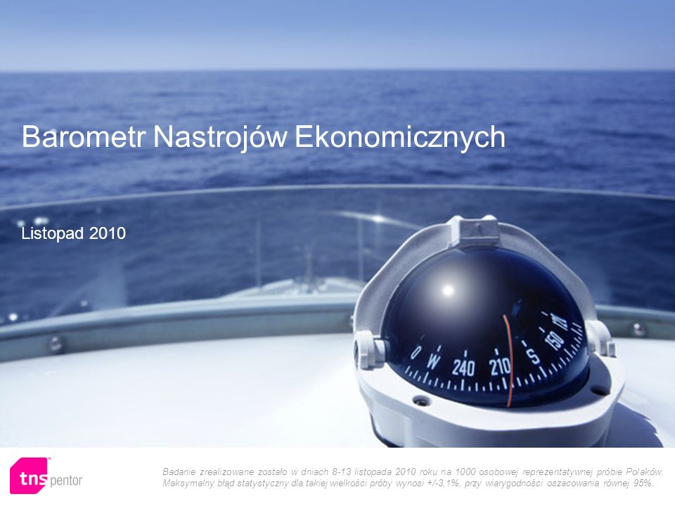 1 Badanie zrealizowane zostało w dniach 8-13 listopada 2010 roku na 1000 osobowej reprezentatywnej próbie Polaków. Maksymalny błąd statystyczny dla ta