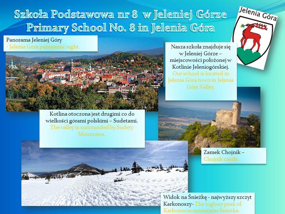 Nasza szkoła znajduje się w Jeleniej Górze – miejscowości położonej w Kotlinie Jeleniogórskiej. Our school is located in Jelenia Góra town in Jelenia