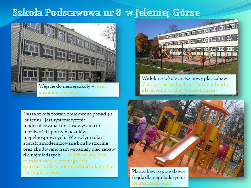 Nasza szkoła została zbudowana ponad 40 lat temu.