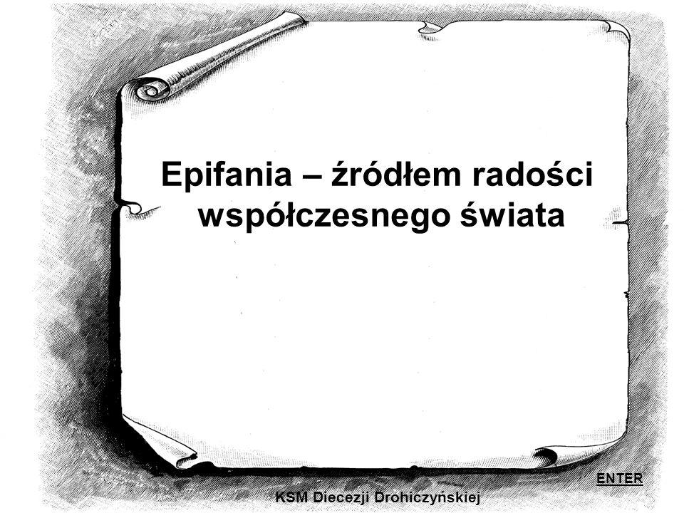 Epifania – źródłem radości współczesnego świata KSM Diecezji Drohiczyńskiej ENTER