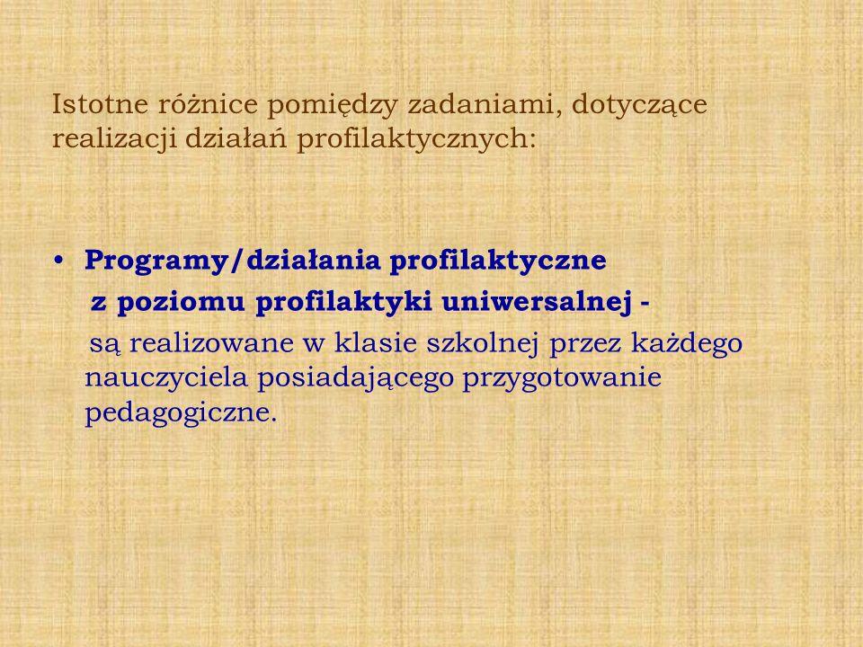 Istotne różnice pomiędzy zadaniami, dotyczące realizacji działań profilaktycznych: Programy/działania profilaktyczne z poziomu profilaktyki uniwersaln