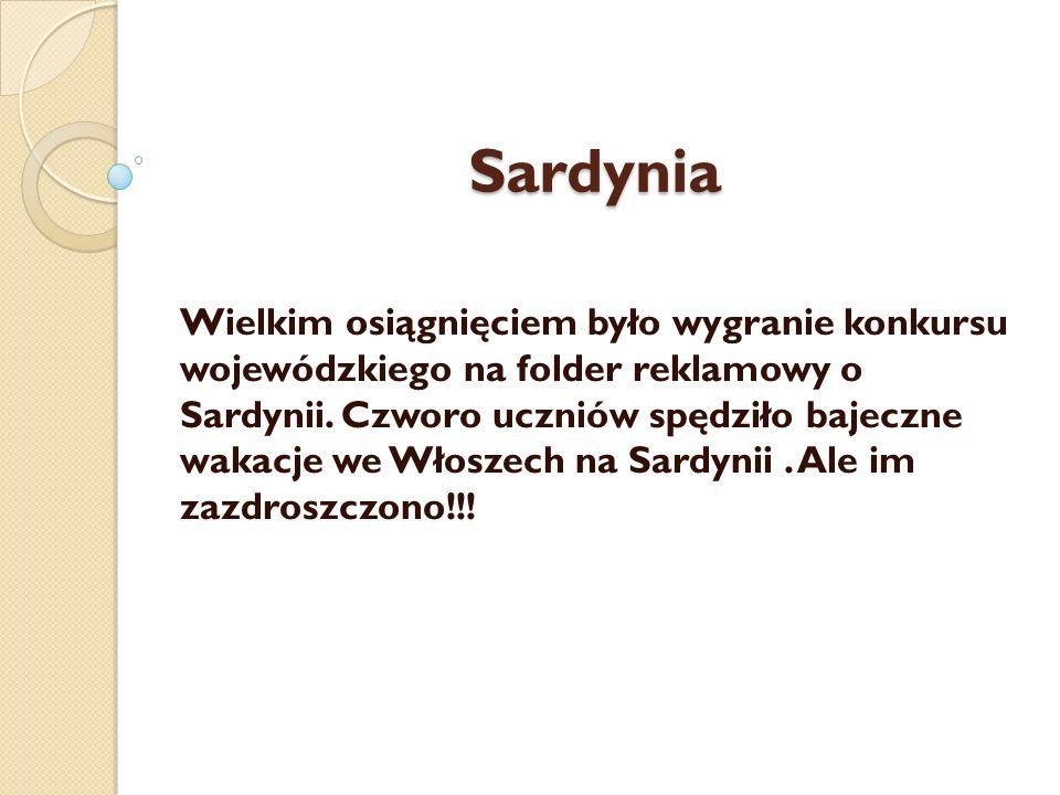 Sardynia Wielkim osiągnięciem było wygranie konkursu wojewódzkiego na folder reklamowy o Sardynii. Czworo uczniów spędziło bajeczne wakacje we Włoszec