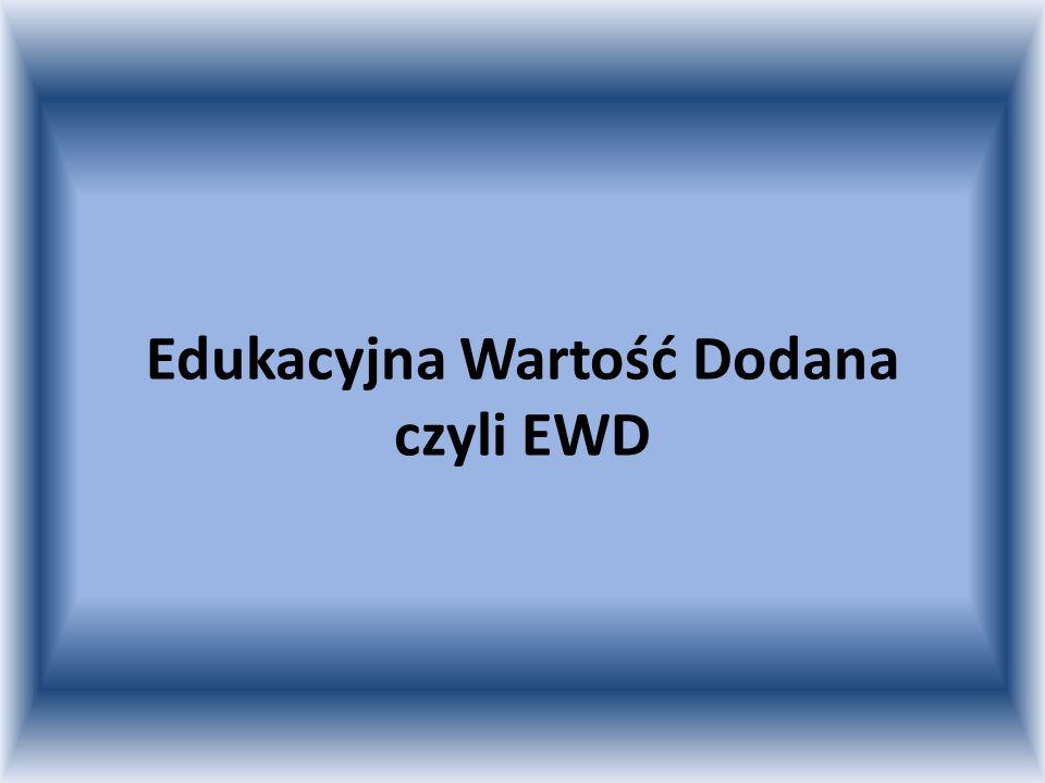Pojęcie: Edukacyjna wartość dodana Edukacyjną wartość dodaną można zdefiniować jako przyrost wiedzy uczniów w wyniku danego procesu edukacyjnego.