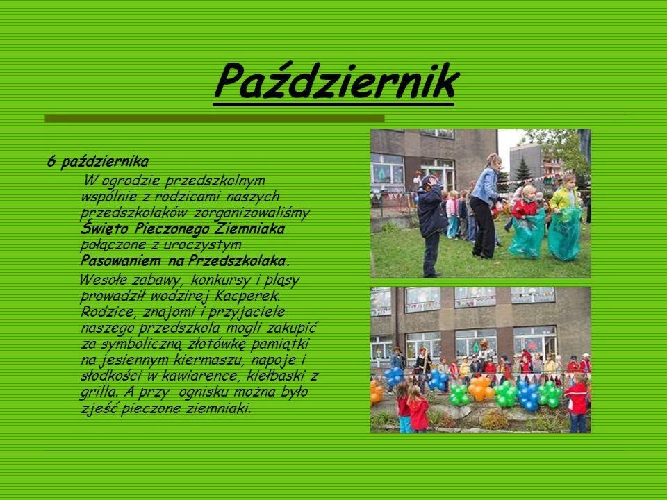 Październik 6 października W ogrodzie przedszkolnym wspólnie z rodzicami naszych przedszkolaków zorganizowaliśmy Święto Pieczonego Ziemniaka połączone