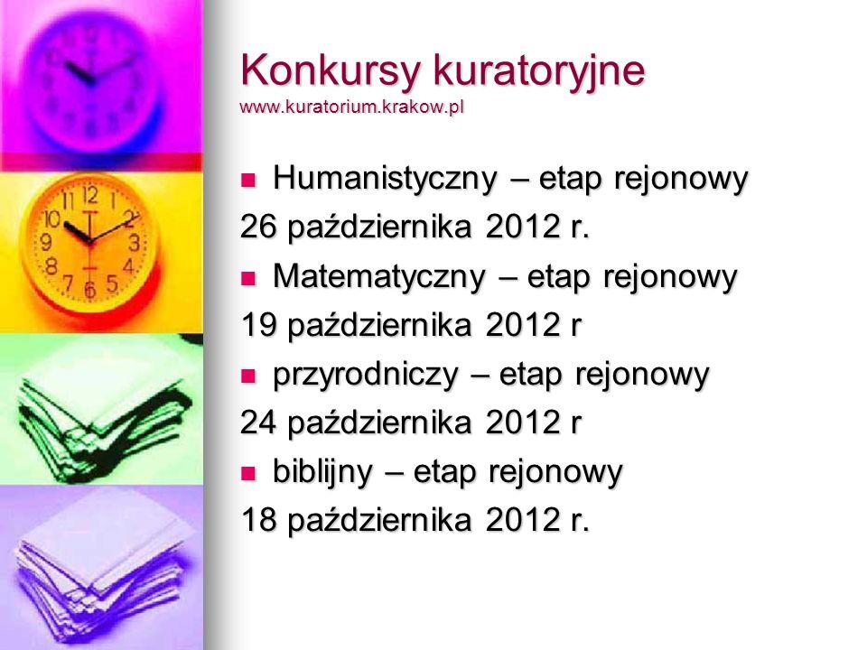 Konkursy kuratoryjne www.kuratorium.krakow.pl Humanistyczny – etap rejonowy Humanistyczny – etap rejonowy 26 października 2012 r.