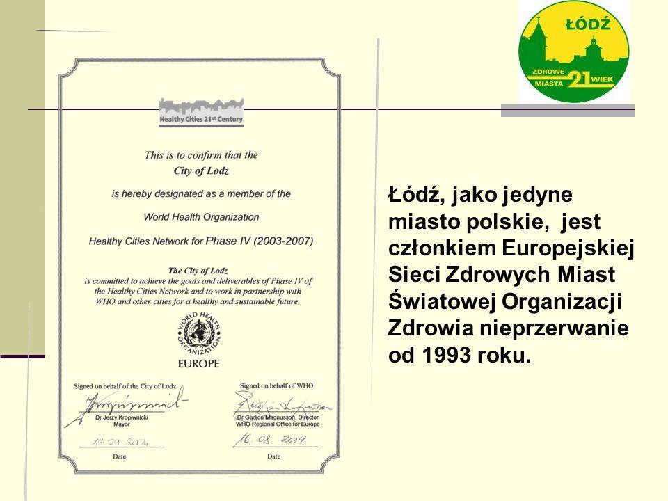 Łódź, jako jedyne miasto polskie, jest członkiem Europejskiej Sieci Zdrowych Miast Światowej Organizacji Zdrowia nieprzerwanie od 1993 roku.