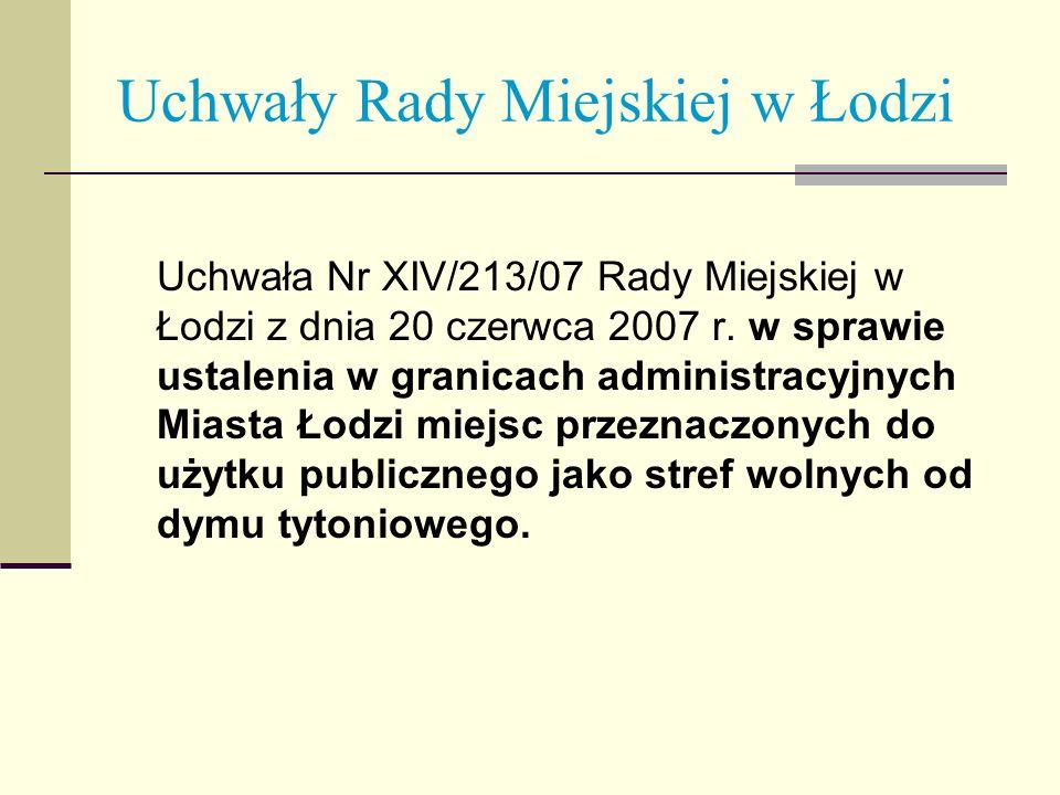 Uchwały Rady Miejskiej w Łodzi Uchwała Nr XIV/213/07 Rady Miejskiej w Łodzi z dnia 20 czerwca 2007 r. w sprawie ustalenia w granicach administracyjnyc