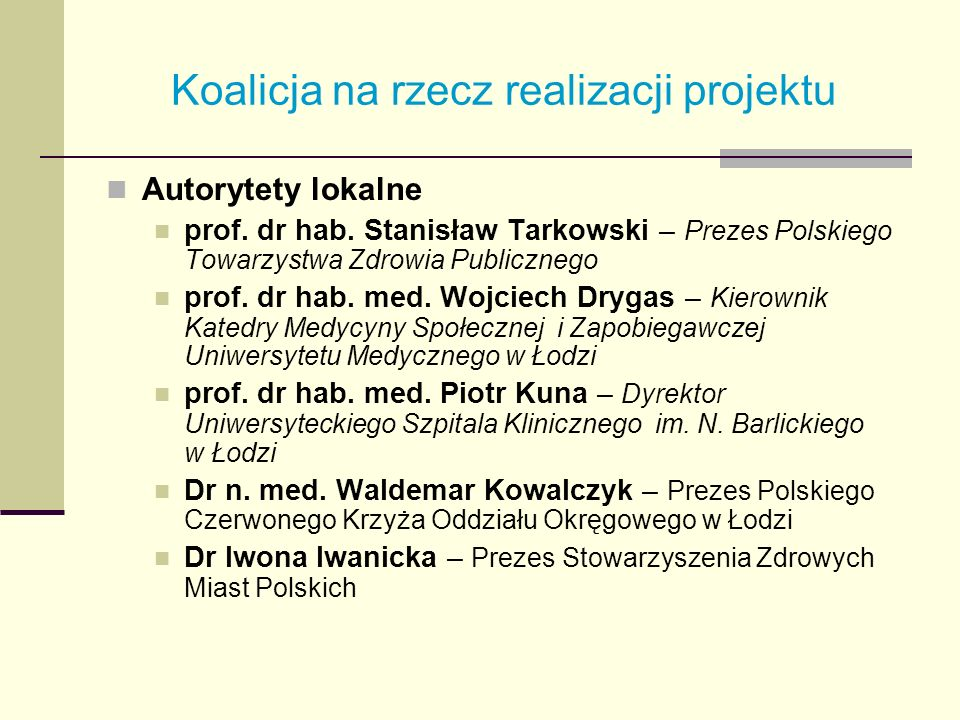 Koalicja na rzecz realizacji projektu Autorytety lokalne prof. dr hab. Stanisław Tarkowski – Prezes Polskiego Towarzystwa Zdrowia Publicznego prof. dr
