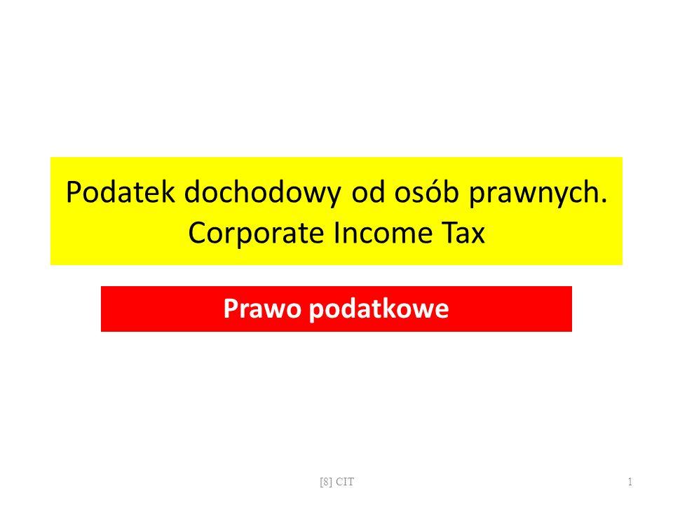 CIT: wybrane zwolnienia podatkowe Gospodarcze Sprzedaż nieruchomości wchodzącej w skład gospodarstwa rolnego Dochody uzyskane w specjalnej strefie ekonomicznej Dotacje i dopłaty z budżetów publicznych ( również w ramach WPR) Dochody z działalności gospodarczej i działów specjalnych pod warunkiem, że podatnik przeznacza je na równolegle prowadzoną działalność rolniczą Wkład własny w PPP uzyskany przez przedsiębiorcę od partnera publicznego i wykorzystany zgodnie z umową o PPP Pozostałe Dochody OPP, NFZ, klubów sportowych, szkół, kościelnych osób prawnych - ale tylko w części przeznaczonej przez te wszystkie podmioty na ich działalność statutową Odsetki i dyskonto od skarbowych papierów wartościowych kupowanych przez nierezydentów Bezzwrotna pomoc finansowa od organizacji międzynarodowych czy rządów państw obcych Odszkodowania z tytułu wywłaszczenia oraz dochody z odpłatnego zbycia nieruchomości na podstawie ustawy o szczególnych zasadach odbudowy, remontów i rozbiórek obiektów budowlanych zniszczonych lub uszkodzonych w wyniku działania żywiołu [8] CIT12