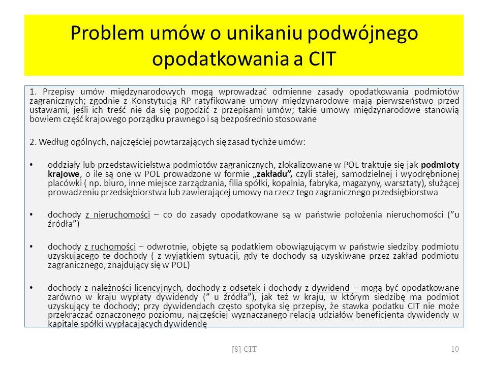 Problem umów o unikaniu podwójnego opodatkowania a CIT 1. Przepisy umów międzynarodowych mogą wprowadzać odmienne zasady opodatkowania podmiotów zagra