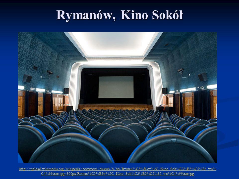 Rymanów, Kino Sokół http://upload.wikimedia.org/wikipedia/commons/thumb/d/dd/Ryman%C3%B3w%2C_Kino_Sok%C3%B3%C5%82_wn% C4%99trze.jpg/800px-Ryman%C3%B3w