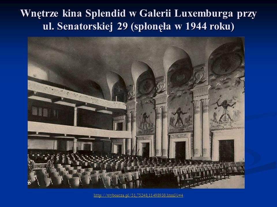 Wnętrze kina Splendid w Galerii Luxemburga przy ul. Senatorskiej 29 (spłonęła w 1944 roku) http://wyborcza.pl/51,75248,11498938.html?i=4