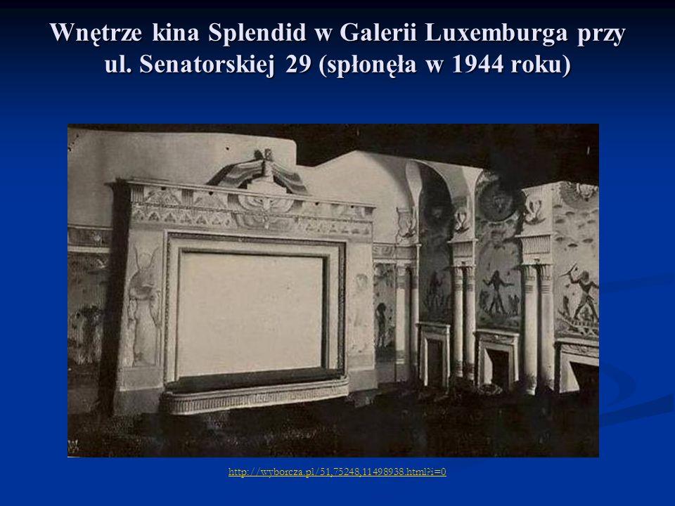 Wnętrze kina Splendid w Galerii Luxemburga przy ul. Senatorskiej 29 (spłonęła w 1944 roku) http://wyborcza.pl/51,75248,11498938.html?i=0