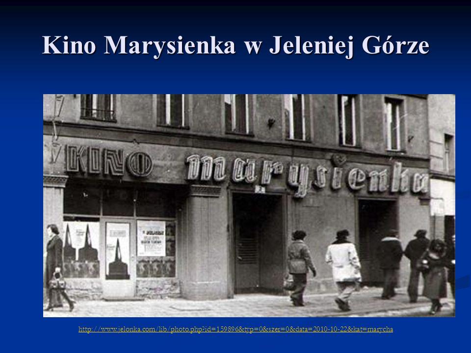 Kino Marysienka w Jeleniej Górze http://www.jelonka.com/lib/photo.php?id=159896&typ=0&szer=0&data=2010-10-22&kat=marycha
