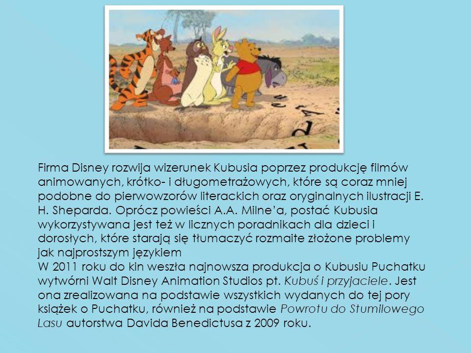 Firma Disney rozwija wizerunek Kubusia poprzez produkcję filmów animowanych, krótko- i długometrażowych, które są coraz mniej podobne do pierwowzorów