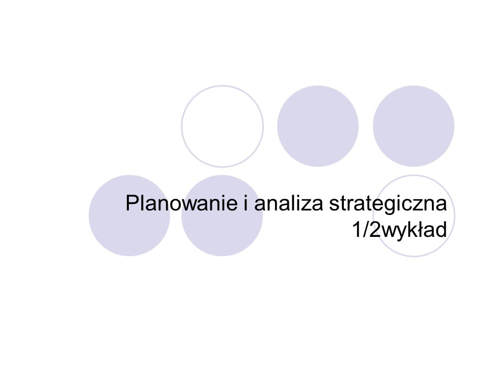 Planowanie i analiza strategiczna 1/2wykład