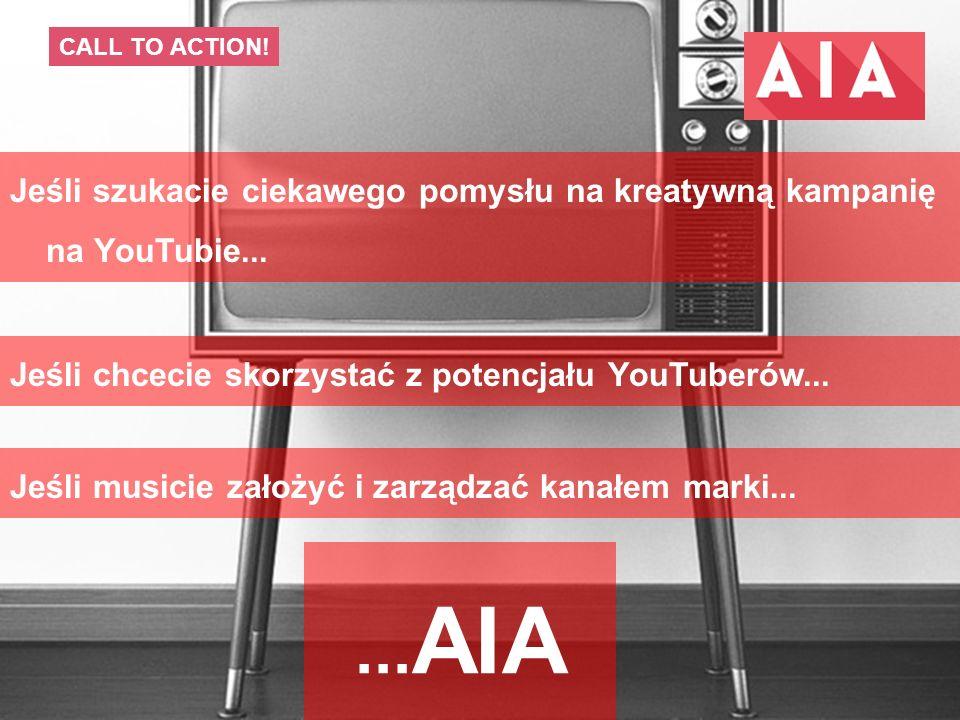 17 CALL TO ACTION. Jeśli szukacie ciekawego pomysłu na kreatywną kampanię na YouTubie...
