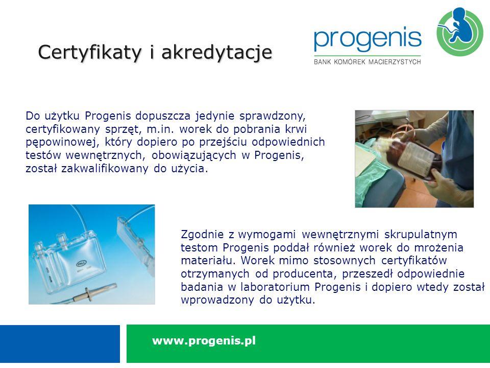 Do użytku Progenis dopuszcza jedynie sprawdzony, certyfikowany sprzęt, m.in.
