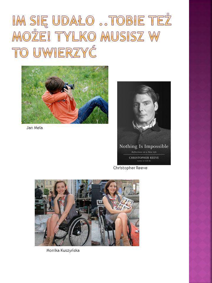 Jan Mela Monika Kuszyńska Christopher Reeve