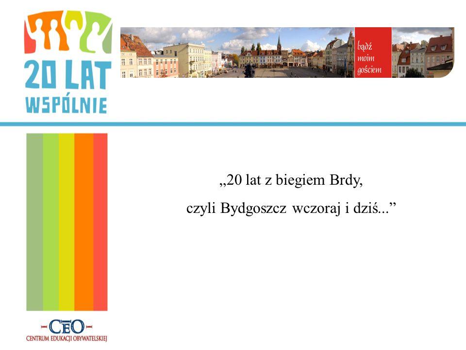 Bydgoszcz położona u zbiegu Wisły i Brdy.Tu się urodziliśmy i wychowaliśmy.