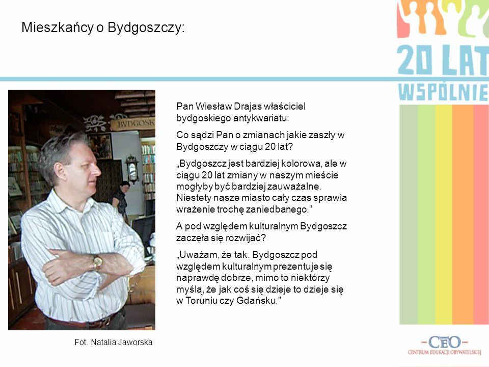 Mieszkańcy o Bydgoszczy: Pan Wiesław Drajas właściciel bydgoskiego antykwariatu: Co sądzi Pan o zmianach jakie zaszły w Bydgoszczy w ciągu 20 lat? Byd