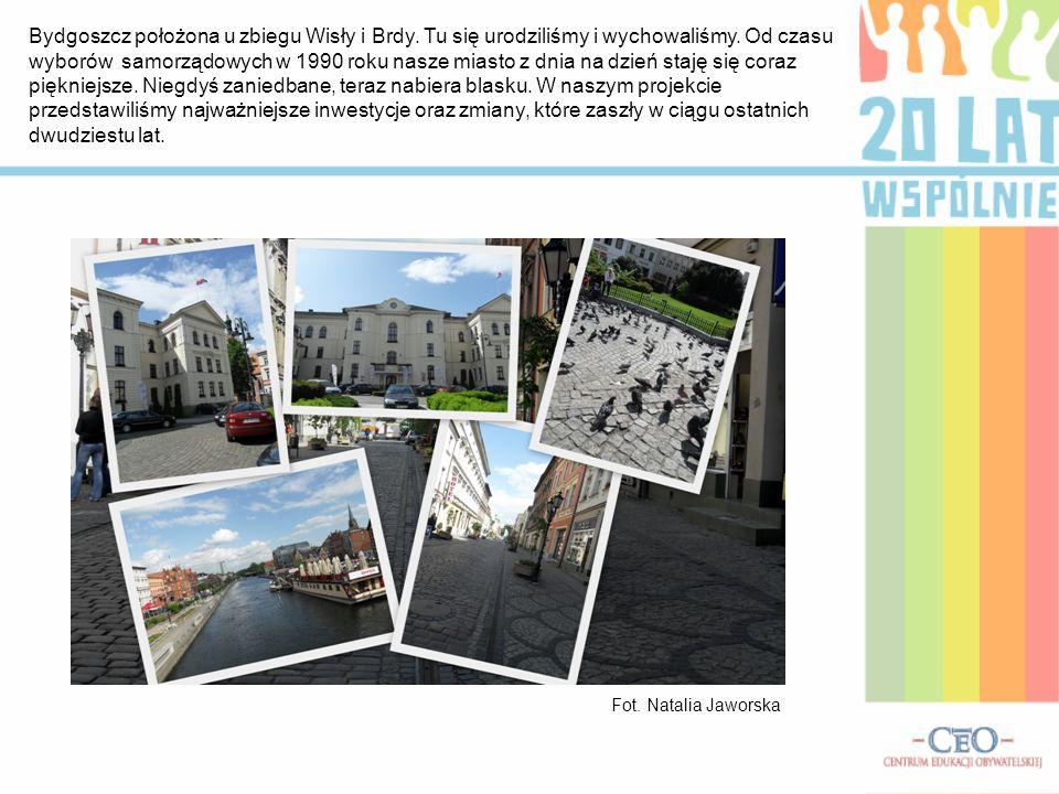 Bydgoszcz położona u zbiegu Wisły i Brdy. Tu się urodziliśmy i wychowaliśmy. Od czasu wyborów samorządowych w 1990 roku nasze miasto z dnia na dzień s