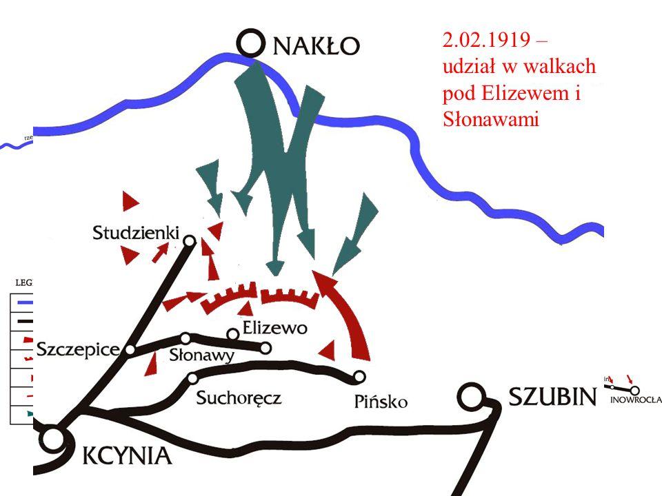 2.02.1919 – udział w walkach pod Elizewem i Słonawami.